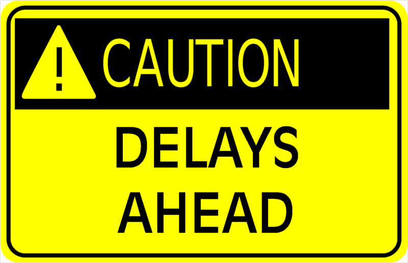 Caution delays
